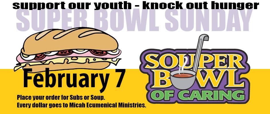 Souper Bowl Sunday Feb. 7