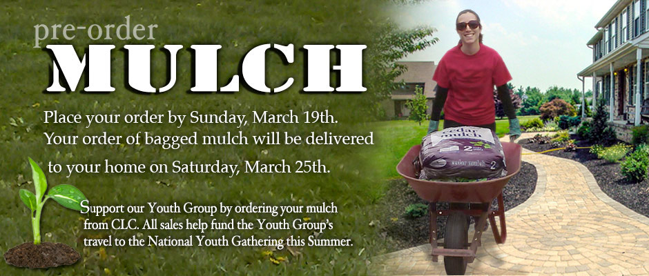 Order Mulch by March 19th and help CLC travel to the 2018 National Youth Gathering