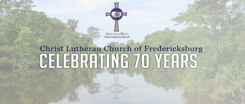 Christ Lutheran Church 70th Anniversary