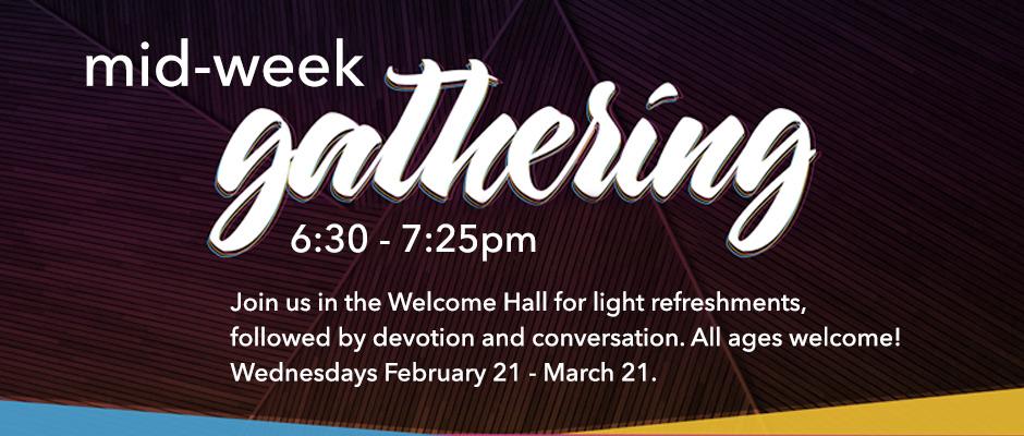 MidWeek Gathering 2/21-3/21